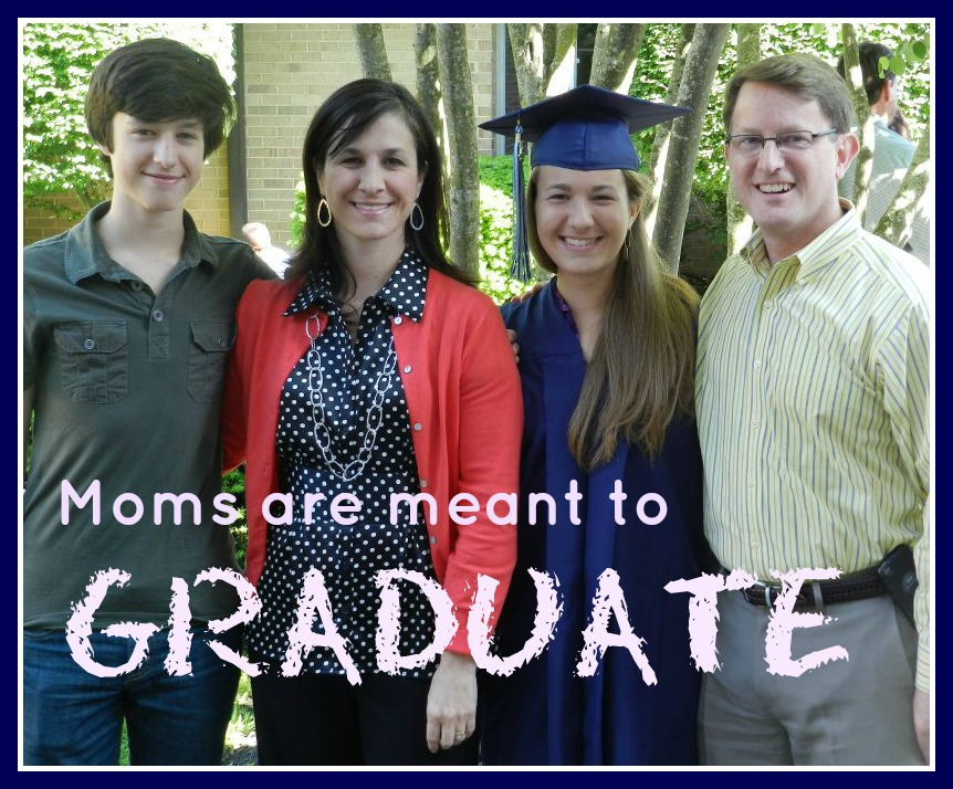 Moms are meant to graduate