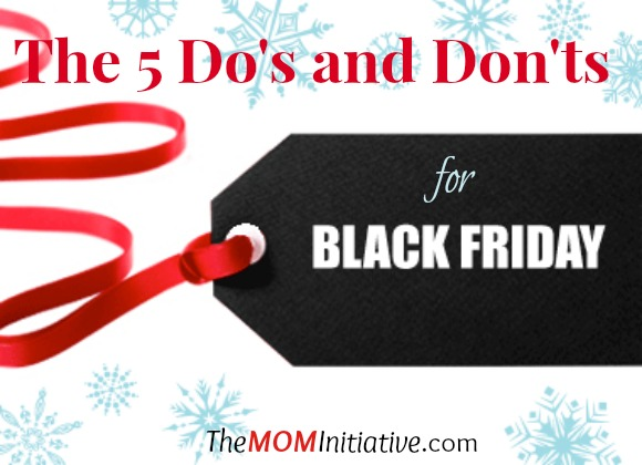The 5 Do S And Don Ts For Black Friday The Mom Initiative