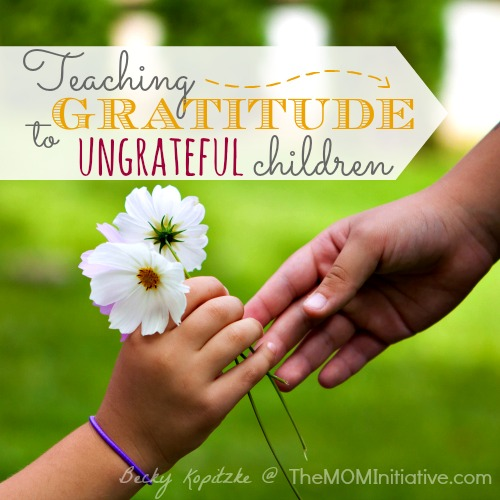 Teaching Gratitude to Ungrateful Children