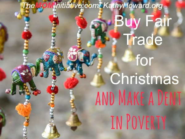 Buy Fair Trade For Christmas And Make A Dent In Poverty