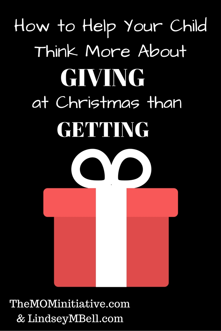 How to Help Your Child Think About GIVING at Christmas more than GETTING - Lindsey Bell on The Mom Initiative